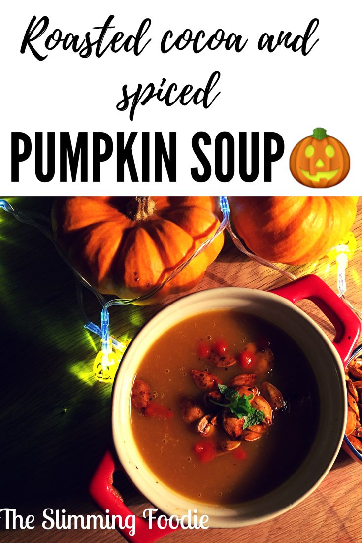 Perfect cosy autumn pumpkin soup http://www.theslimmingfoodie.com/roasted-cocoa-and-spiced-pumpkin-soup/