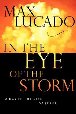 In The Eye of the Storm, Max Lucado: Worth Reading, Dust Jackets, Books Jackets, Books Worth, Favorite Books, Storms, Dust Covers, Max Lucado, Eye