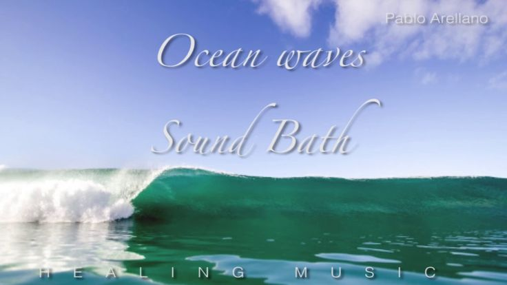 One Hour Sound Bath Ocean Waves Healing and Relaxing Music