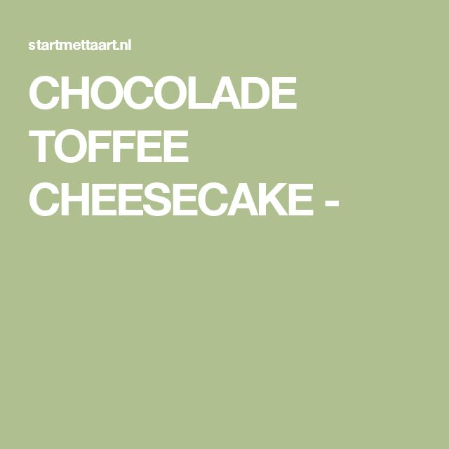 CHOCOLADE TOFFEE CHEESECAKE -