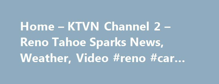 "Home – KTVN Channel 2 – Reno Tahoe Sparks News, Weather, Video #reno #car #insurance http://japan.remmont.com/home-ktvn-channel-2-reno-tahoe-sparks-news-weather-video-reno-car-insurance/  # Home – KTVN Channel 2 – Reno Tahoe Sparks News, Weather, Video Actor Roger Smith, who brought glamour to the TV detective genre as a hip private eye on ""77 Sunset Strip,"" has died. He was 84. More >> Actor Roger Smith, who brought glamour to the TV detective genre as a hip private eye on ""77 Sunset…"