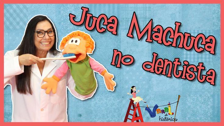 Juca Machuca no dentista - Varal de Histórias