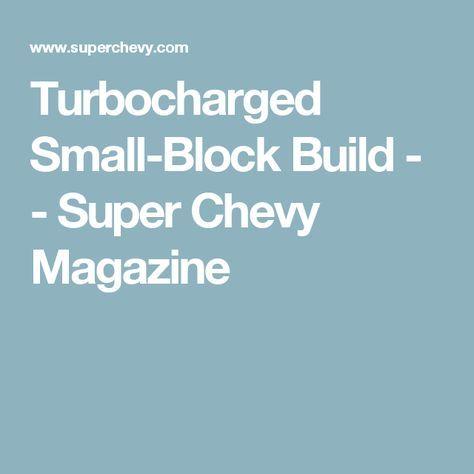 Turbocharged Small-Block Build - - Super Chevy Magazine