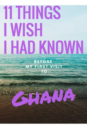 My first trip to Africa was AMAZING- other than not knowing anything about the country I visited. Read the 11 Things I Wish I had Known Before Visiting Ghana || #explore #ghana #africa