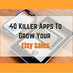 40 Killer Apps To Grow Your Etsy Sales  http://www.craftmakerpro.com/business-tips/killer-apps/