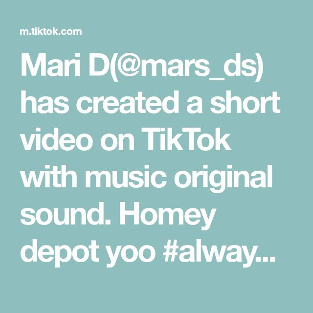 Mari D Mars Ds Has Created A Short Video On Tiktok With Music Original Sound Homey Depot Yoo Alwayslearning Vibewithme V Rap City The Originals Relatable