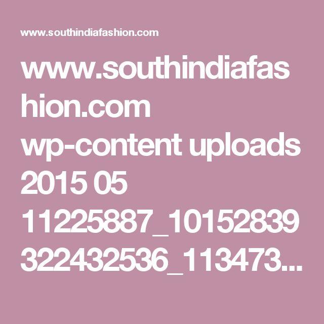www.southindiafashion.com wp-content uploads 2015 05 11225887_10152839322432536_1134735881_n24.jpg
