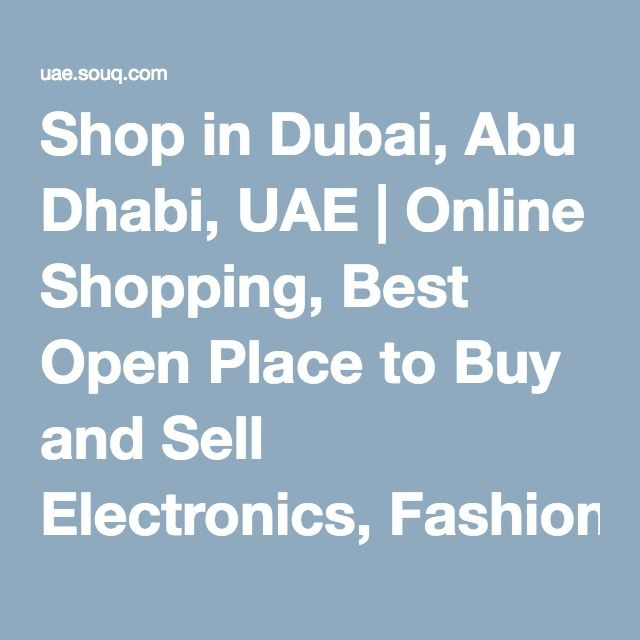 Shop in Dubai, Abu Dhabi, UAE | Online Shopping, Best Open Place to Buy and Sell Electronics, Fashion, Clothing, Watches, Books and more Deals | Souq.com