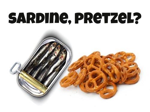 Sardine, pretzel? The Burbs movie. Klopeks.