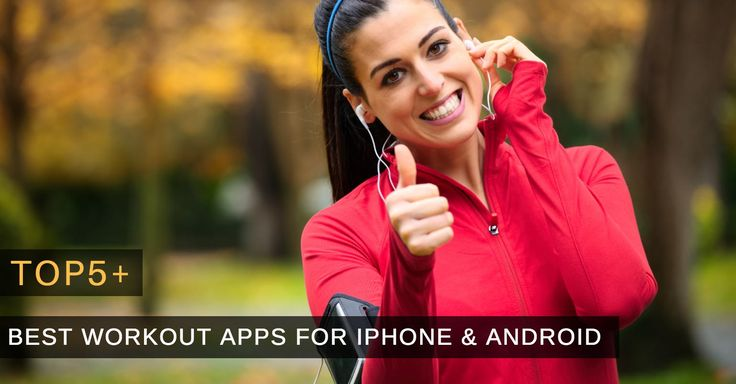 Top 5+ Best Workout Apps For iPhone and Android