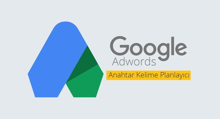 Google AdWords Anahtar Kelime Planlayıcı