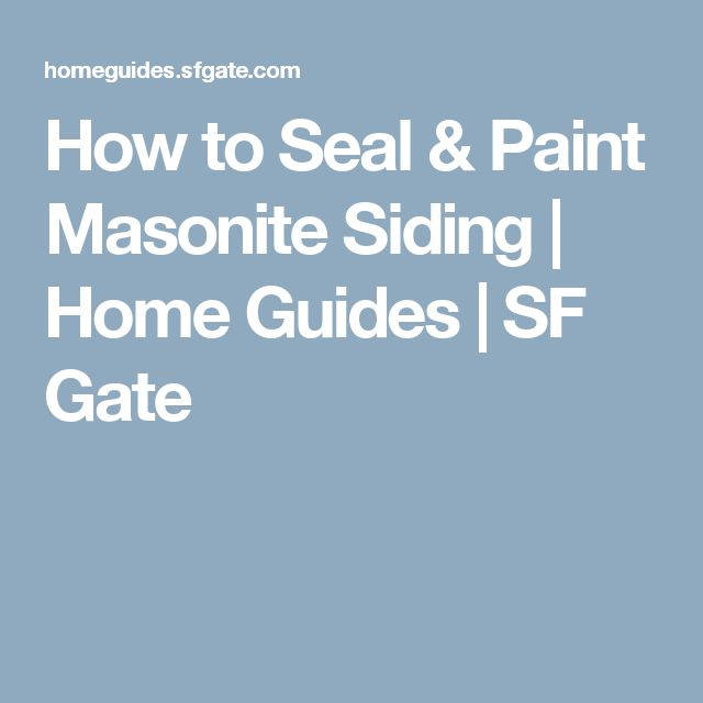 How to Seal & Paint Masonite Siding | Home Guides | SF Gate                                                                                                                                                                                 More