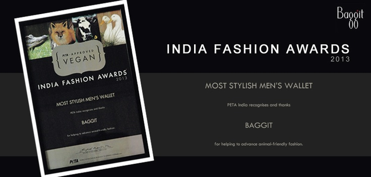 We at Baggit are thrilled to announce that we have once again been awarded a PETA award for most stylish men's wallets.