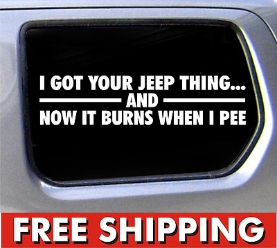 I Got Your Jeep Thing Funny Decal 4x4 Offroad Mud Its A