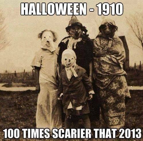"1910..100 times scarier than 2013. (It makes me crazy that it says ""that"" instead of ""than,"" but still... scary pic!)"
