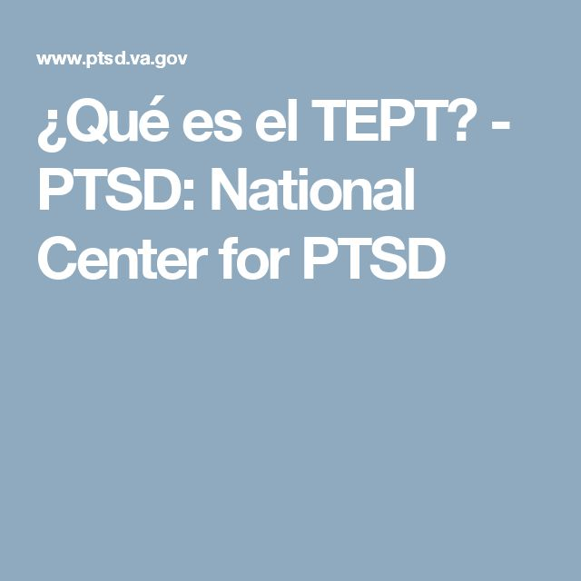 ¿Qué es el TEPT? - PTSD: National Center for PTSD