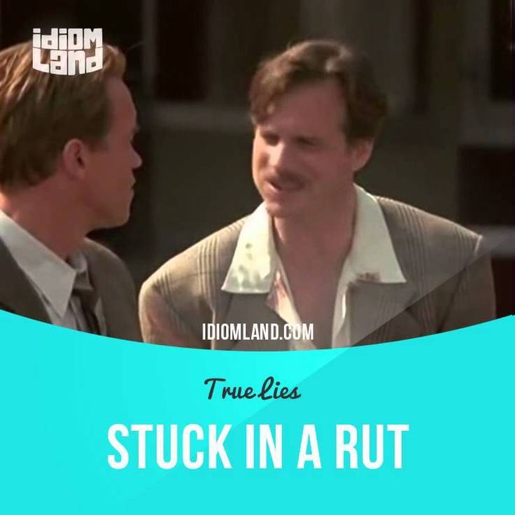 """Stuck in a rut"" means ""in a boring lifestyle that never changes"".  Usage in a movie (""True Lies""): - What do women really want? You take these bored housewives married to the same guy foryears. They're stuck in a rut. They need some release. The promise of adventure, a hint of danger. I create that for them."