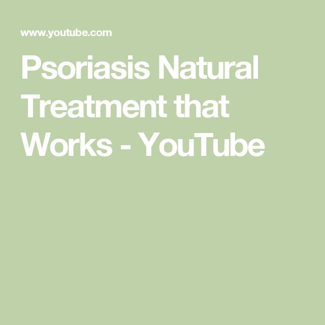 Psoriasis Natural Treatment that Works - YouTube