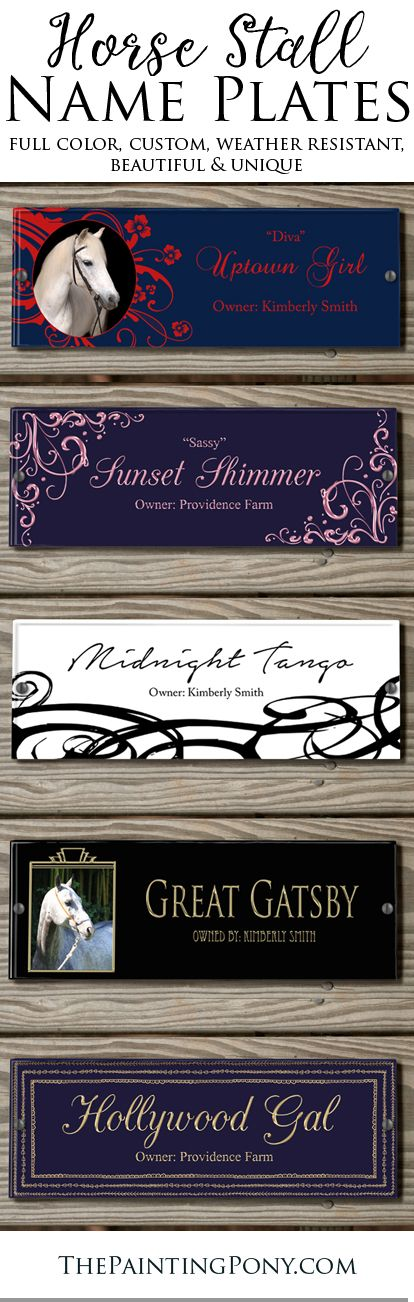 Horse stall nameplates. Custom, full color, acrylic name plates for the barn or at horse shows. Add your own horse's photograph for a personal touch. Beautiful designs and artwork perfect for the horse lover wanting something special for their horses stable.