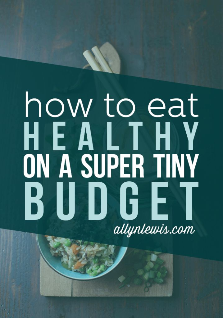 8 Ways to Eat Healthy on a Super Tiny Budget