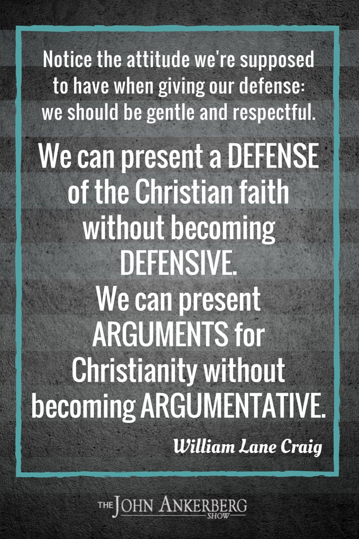 """""""We can present arguments for Christianity without being argumentative."""" William Lane Craig. 