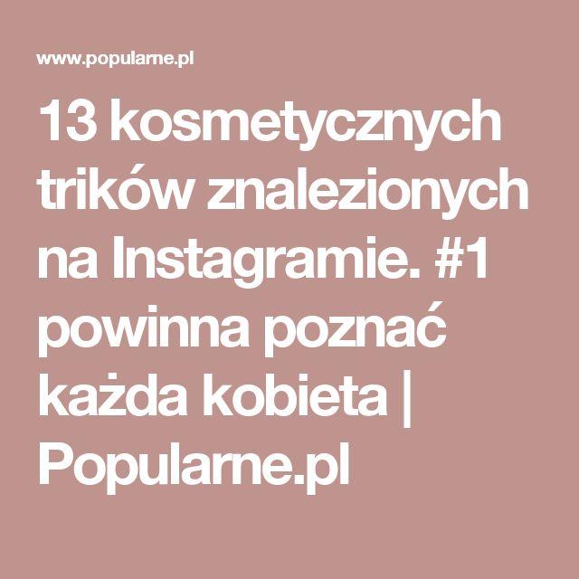 13 kosmetycznych trików znalezionych na Instagramie. #1 powinna poznać każda kobieta | Popularne.pl