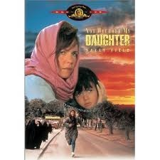 Sally Field in Not Without My DaughterMy Daughters, Daughters 1991