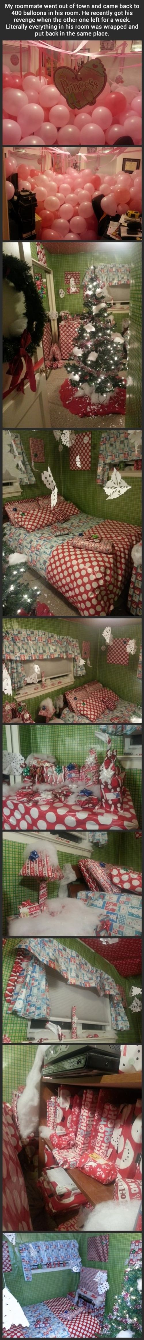 roommate revenge   The only problem I have with this is that NO man can wrap things that well  He had help