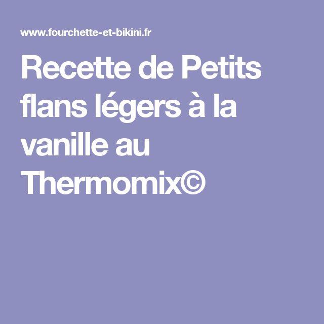 Recette de Petits flans légers à la vanille au Thermomix©