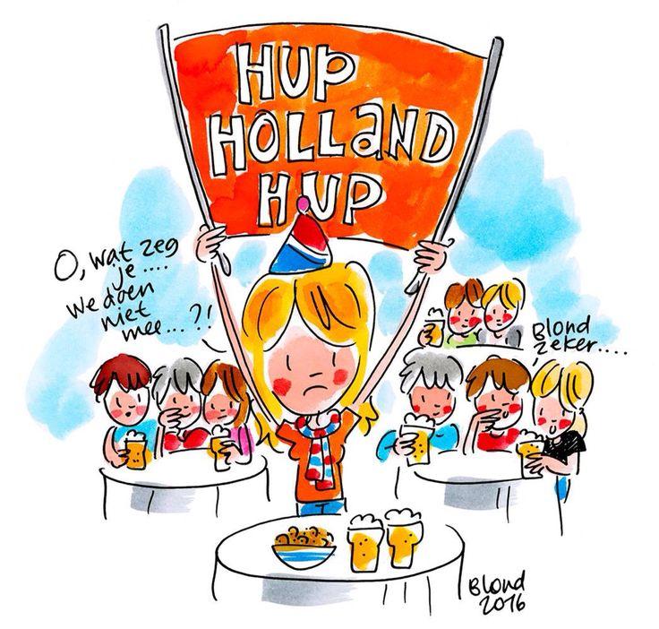 Hup Holland Hup. O, wat zeg je....We doen niet mee...?! Blond zeker... - Blond Amsterdammer 2016