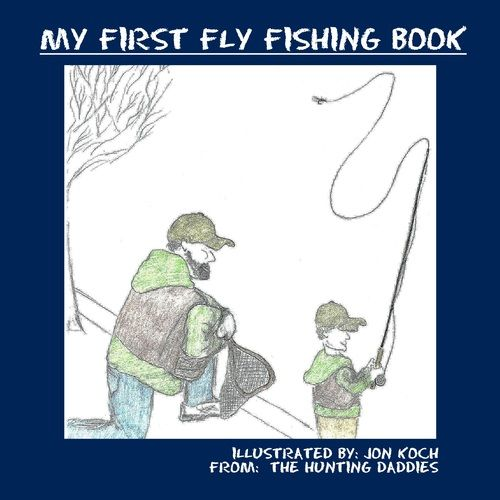 My First Fly Fishing Book available for ages 0-5 !  #fishing #flyfishing #futureoutdoorsman