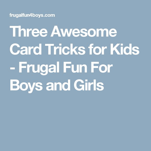 Three Awesome Card Tricks for Kids - Frugal Fun For Boys and Girls