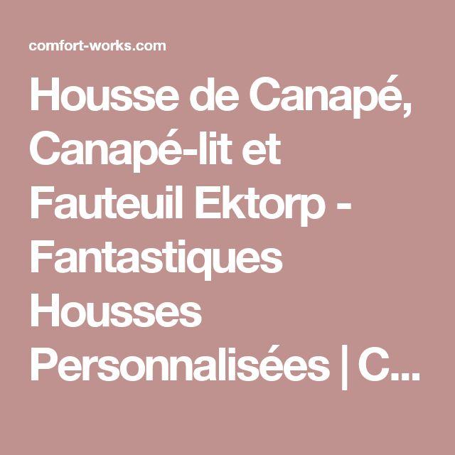 Housse de Canapé, Canapé-lit et Fauteuil Ektorp - Fantastiques Housses Personnalisées   Comfort Works