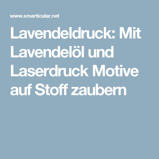Lavendeldruck: Mit Lavendelöl und Laserdruck Motive auf Stoff zaubern