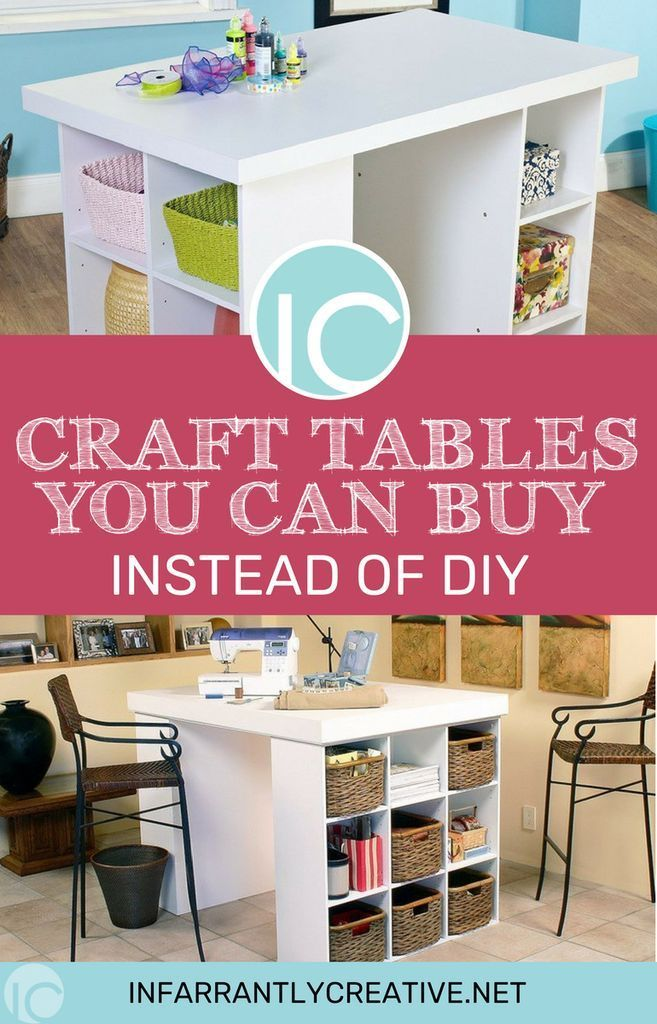 Craft Tables You Can Buy Instead Of Diy Craft Table Diy Craft Table Diy Craft Room Table