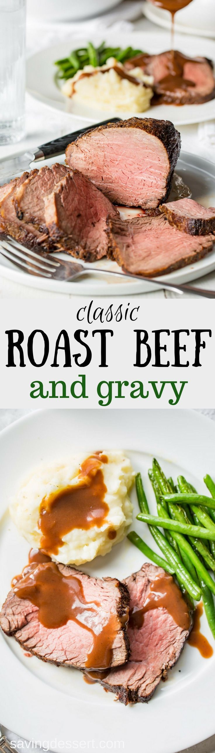 Classic Roast Beef and Gravy - well seasoned and slow cooked, this sirloin roast comes to the table tender and juicy and served with a rich red wine gravy. www.savingdessert.com #savingroomfordessert #roastbeef #redwinegravy #mashedpotatoesandgravy #gravy #sirloinroast