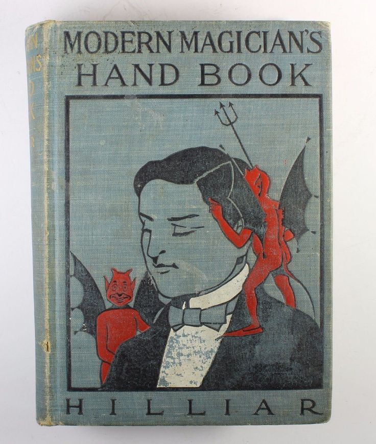 """MODERN MAGICIAN'S HAND BOOK"" BY WILLIAM J. HILLIAR 1902 1ST EDITION DRAKE & CO 