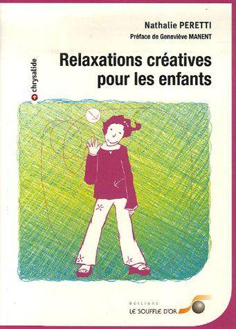 Amazon.fr - Relaxations créatives pour les enfants - Nathalie Peretti, Geneviève Manent - Livres