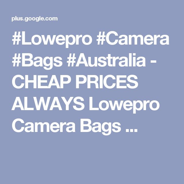 #Lowepro #Camera #Bags #Australia - CHEAP PRICES ALWAYS Lowepro Camera Bags ...