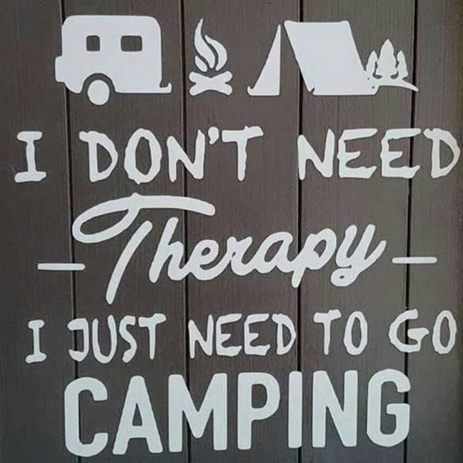 Actually, I do need therapy...when I'm not camping. ;-)