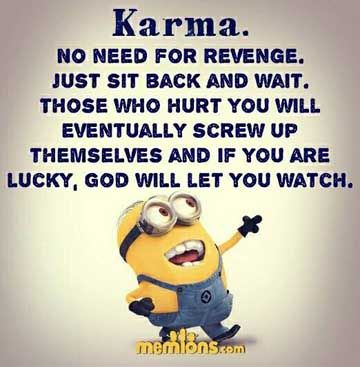 I am having the best time watching Karma getting you! It's the best!