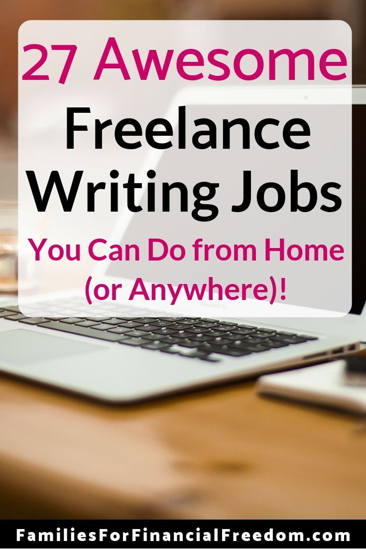 27 Awesome Freelance Writing Jobs Find Ideas For 27 Freelance Writing Jobs You Can Do From Home Or Anyw Writing Jobs Freelance Writing Jobs Freelance Writing