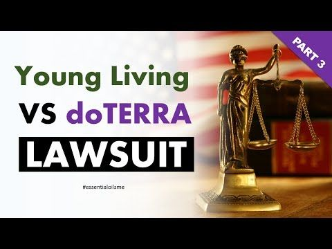 Young Living VS doTERRA Lawsuit Outcome (Part 3) - YouTube