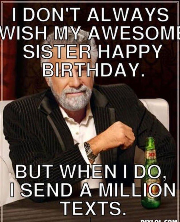 Birthday Wishes Meme For Sister Happy Birthday Sister Funny Sister Birthday Wishes Funny Happy Birthday Son