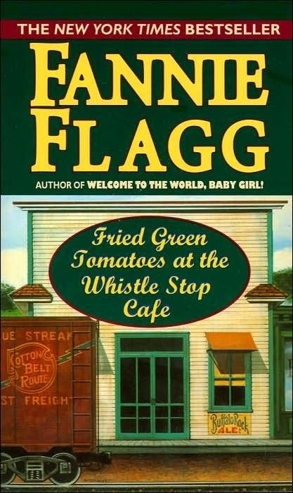 15 books every young gay woman should read . . . Fried Green Tomatoes At The Whistle Stop Care by Fannie Flagg
