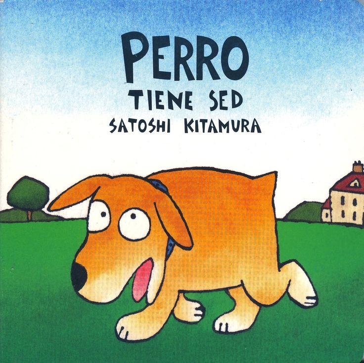 PERRO tiene sed (Satoshi Kitamura) [1A]