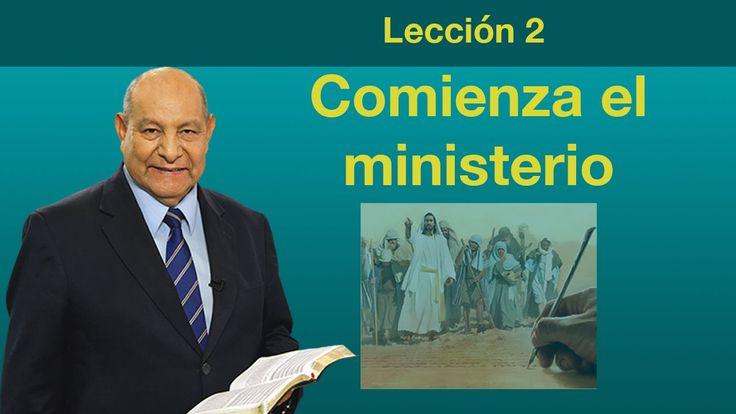 Lección 2 - Comienza el ministerio - Escuela Sabatica