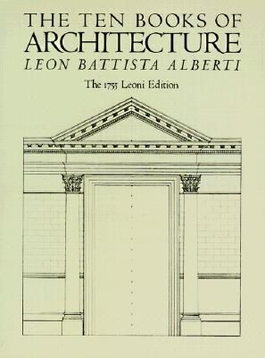 The Ten Books of Architecture  by Leon Battista Alberti