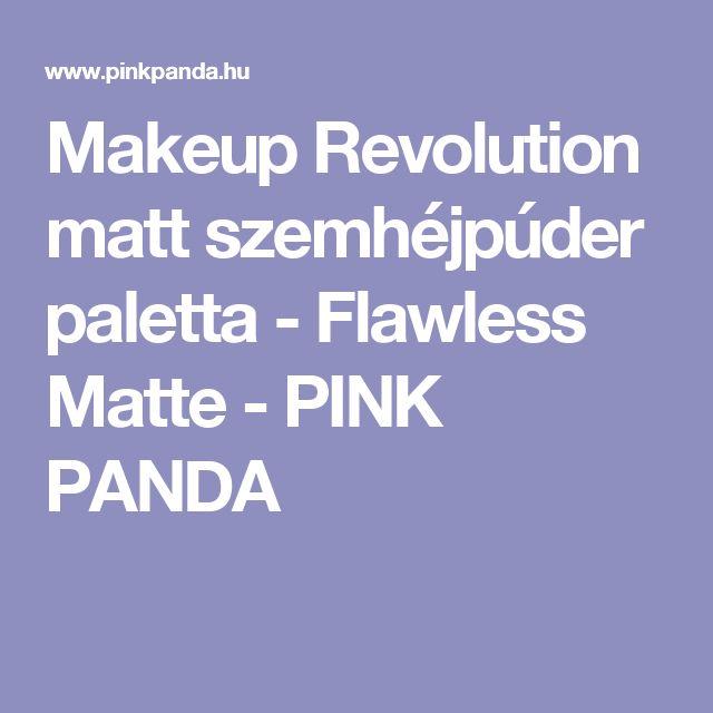 Makeup Revolution matt szemhéjpúder paletta - Flawless Matte - PINK PANDA