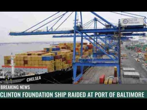 Clinton Foundation Cargo Ship Raided At Port Of Baltimore Reveals Sick Secret - Hot news - YouTube